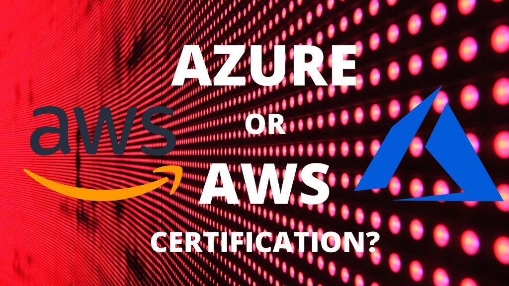 Azure or AWS Certification Path