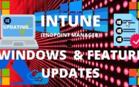 Endpoint Manager Windows Updates and Feature Updates